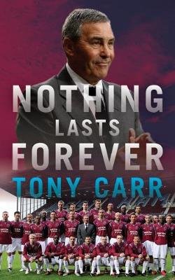Nothing Lasts Forever - Tony Carr