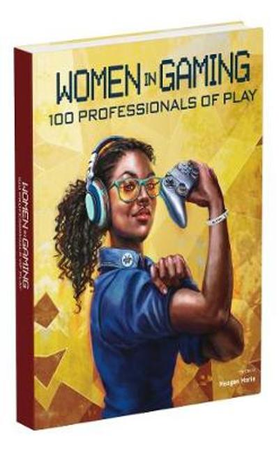 Women in Gaming: 100 Professionals of Play - Meagan Marie