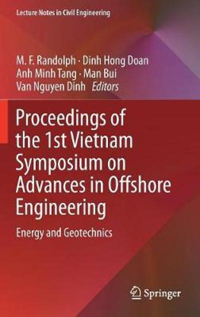 Proceedings of the 1st Vietnam Symposium on Advances in Offshore Engineering - M.F. Randolph