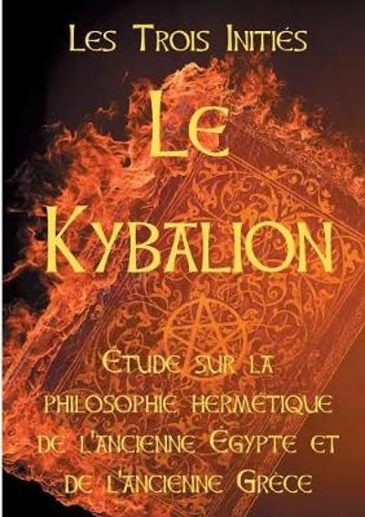 Le Kybalion - Les Trois Inities