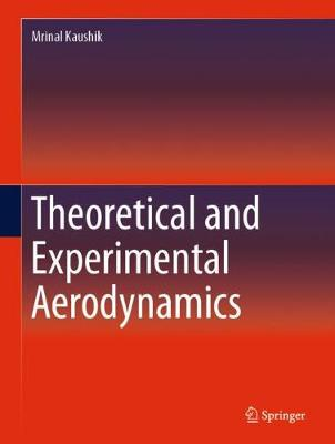Theoretical and Experimental Aerodynamics - Mrinal Kaushik