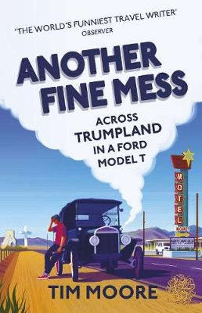 Another Fine Mess - Tim Moore