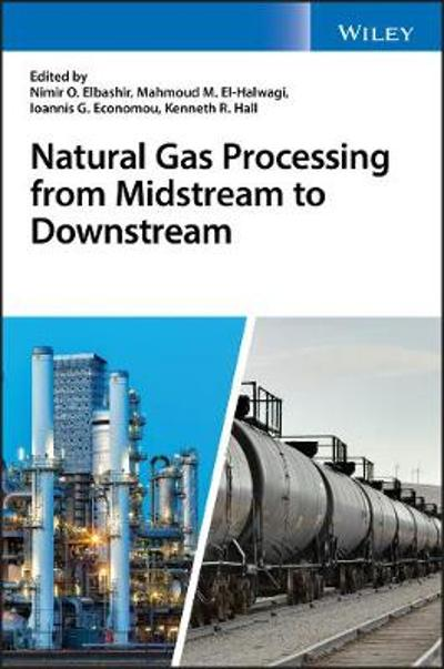Natural Gas Processing from Midstream to Downstream - Nimir O. Elbashir