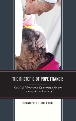 The Rhetoric of Pope Francis - Christopher J. Oldenburg