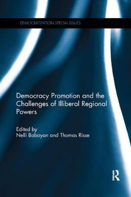 Democracy Promotion and the Challenges of Illiberal Regional Powers - Nelli Babayan