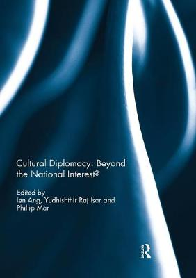 Cultural Diplomacy: Beyond the National Interest? - Ien Ang