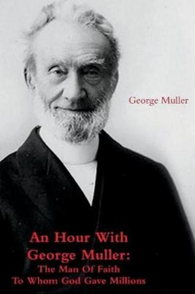 An Hour with George Muller - George Muller
