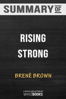 Summary of Rising Strong - Whizbooks
