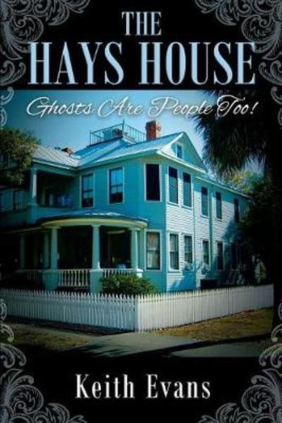 The Hays House - Keith Evans