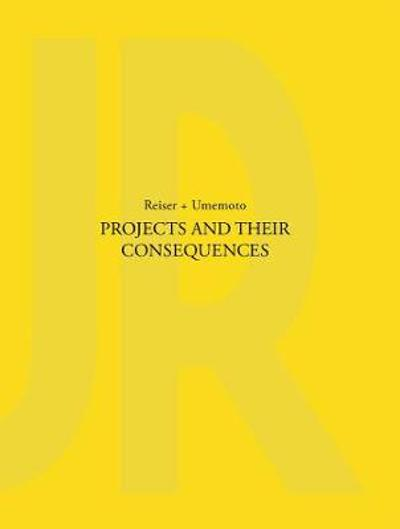 Projects and Their Consequences - Jesse Reiser