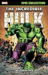 Incredible Hulk Epic Collection: The Leader Lives - Stan Lee Gary Friedrich Roy Thomas