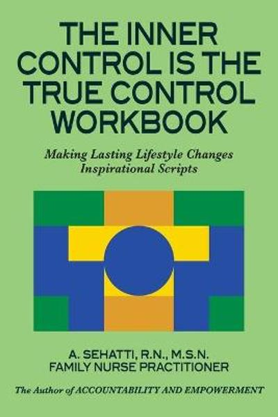 The Inner Control Is the True Control Workbook - A Sehatti