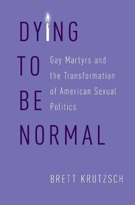 Dying to Be Normal - Brett Krutzsch