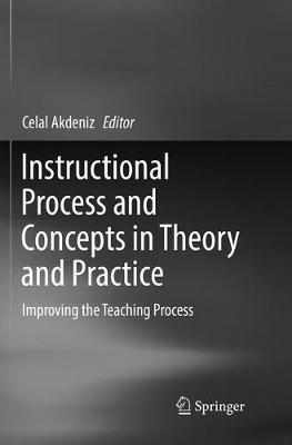Instructional Process and Concepts in Theory and Practice - Celal Akdeniz