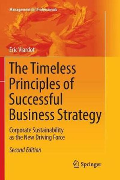 The Timeless Principles of Successful Business Strategy - Eric Viardot