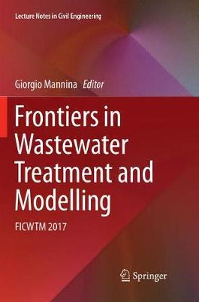 Frontiers in Wastewater Treatment and Modelling - Giorgio Mannina