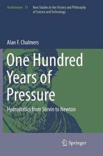 One Hundred Years of Pressure - Alan F. Chalmers