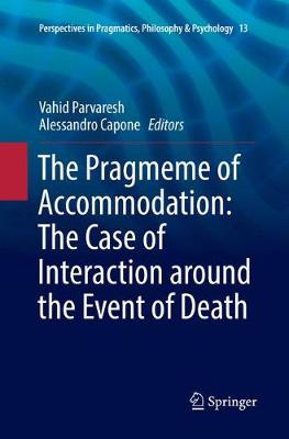 The Pragmeme of Accommodation: The Case of Interaction around the Event of Death - Vahid Parvaresh