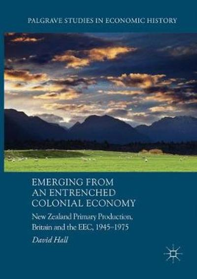 Emerging from an Entrenched Colonial Economy - David Hall
