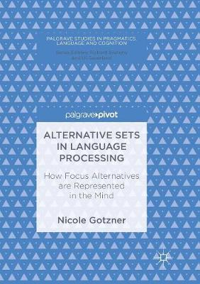 Alternative Sets in Language Processing - Nicole Gotzner