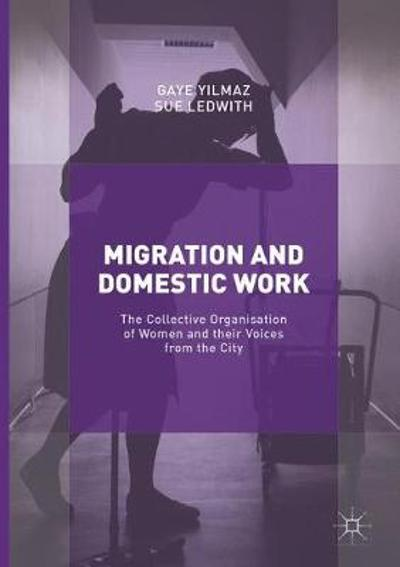 Migration and Domestic Work - Gaye Yilmaz