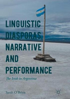 Linguistic Diasporas, Narrative and Performance - Sarah O'Brien