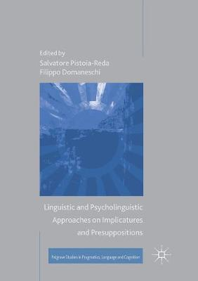Linguistic and Psycholinguistic Approaches on Implicatures and Presuppositions - Salvatore Pistoia-Reda