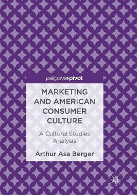 Marketing and American Consumer Culture - Arthur Asa Berger