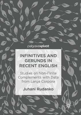 Infinitives and Gerunds in Recent English - Juhani Rudanko