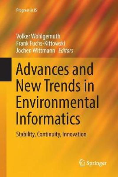 Advances and New Trends in Environmental Informatics - Volker Wohlgemuth