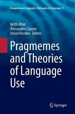 Pragmemes and Theories of Language Use - Keith Allan