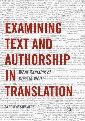 Examining Text and Authorship in Translation - Caroline Summers