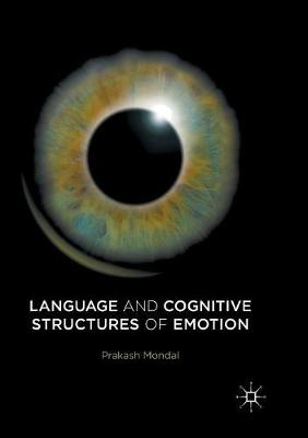 Language and Cognitive Structures of Emotion - Prakash Mondal