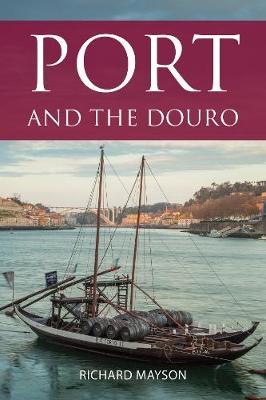 Port and the Douro - Richard Mayson