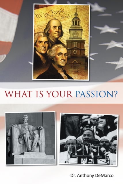 What Is Your Passion? - Dr. Anthony DeMarco