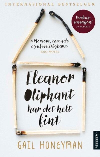 Eleanor Oliphant har det helt fint - Gail Honeyman