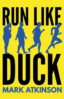 Run Like Duck - Mark Atkinson