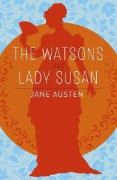 The Watsons, Lady Susan & Sanditon - Jane Austen