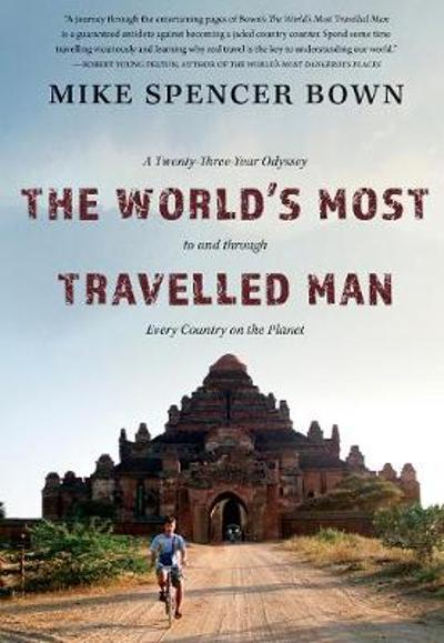 The World's Most Travelled Man - Mike Spencer Bown