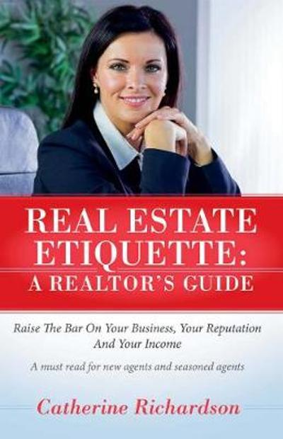 Real Estate Etiquette - A Realtor's Guide - Catherine Richardson