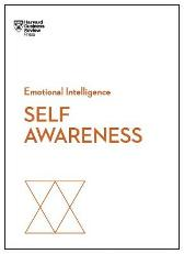Self-Awareness (HBR Emotional Intelligence Series) - Harvard Business Review