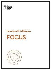 Focus (HBR Emotional Intelligence Series) - Harvard Business Review