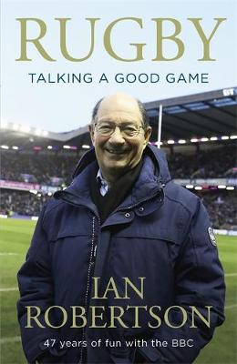 Rugby: Talking A Good Game - Ian Robertson