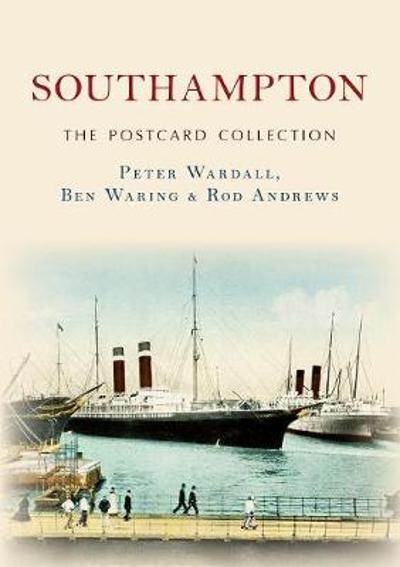 Southampton The Postcard Collection - Peter Wardall