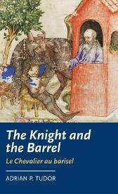The Knight and the Barrel (Le Chevalier Au Barisel) - Adrian P. Tudor