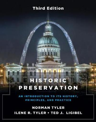 Historic Preservation, Third Edition - Norman Tyler