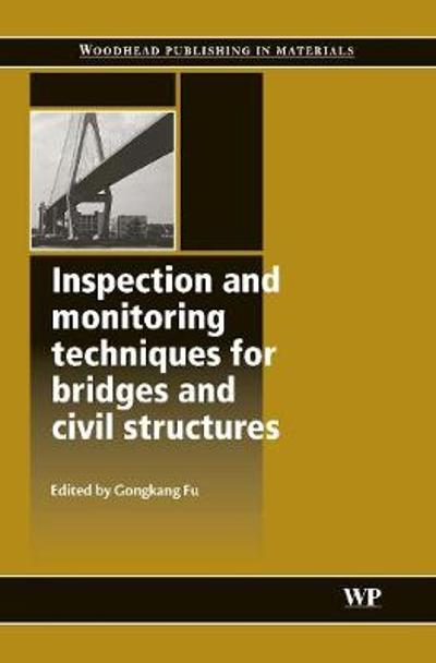 Inspection and Monitoring Techniques for Bridges and Civil Structures - G Fu