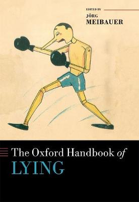 The Oxford Handbook of Lying - Jorg Meibauer