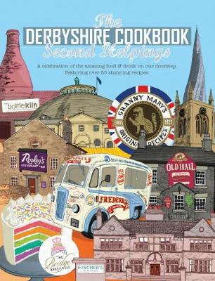 The Derbyshire Cook Book: Second Helpings - Katie Fisher