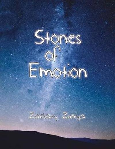 Stones of Emotion - Zachary Zuniga